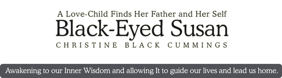 Black-Eyed Susan: A Love Child Finds Her Father and Her Self by Christine Black Cummings